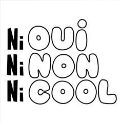 Ni Oui, Ni Non, Ni Cool [803Z]