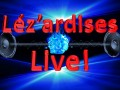Lez'ardises LIVE