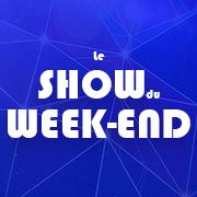 le show du week end